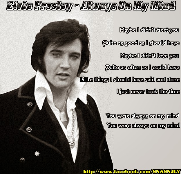 my heart breaking quotes, Always on my mind, Elvis song quotes