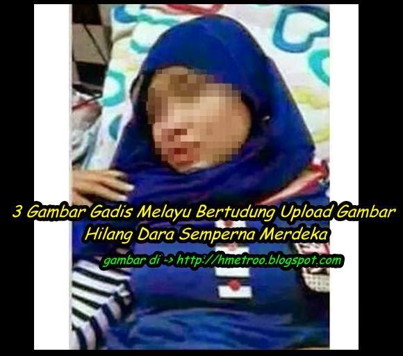 3 Gambar Gadis Melayu Bertudung Upload Gambar Hilang D ra Semperna Merdeka