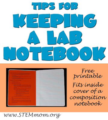 Free Printable: Tips for keeping a lab Notebook, made to be glued to the inside cover of a composition notebook; STEM Mom.org