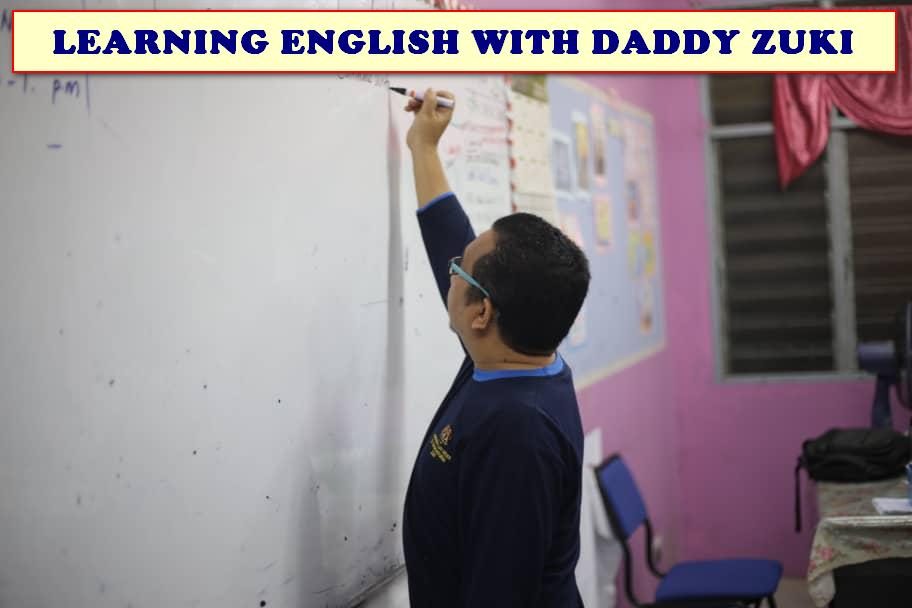LEARNING ENGLISH WITH DADDY ZUKI