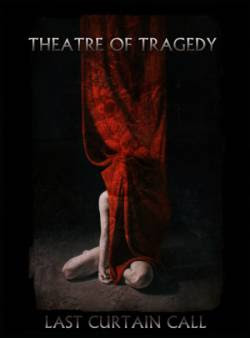 New Releas: Theatre Of Tragedy - Last Curtain Call