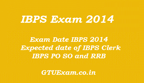 IBPS Exam 2014 - Exam Date of PO, SO, RRB and Clerk