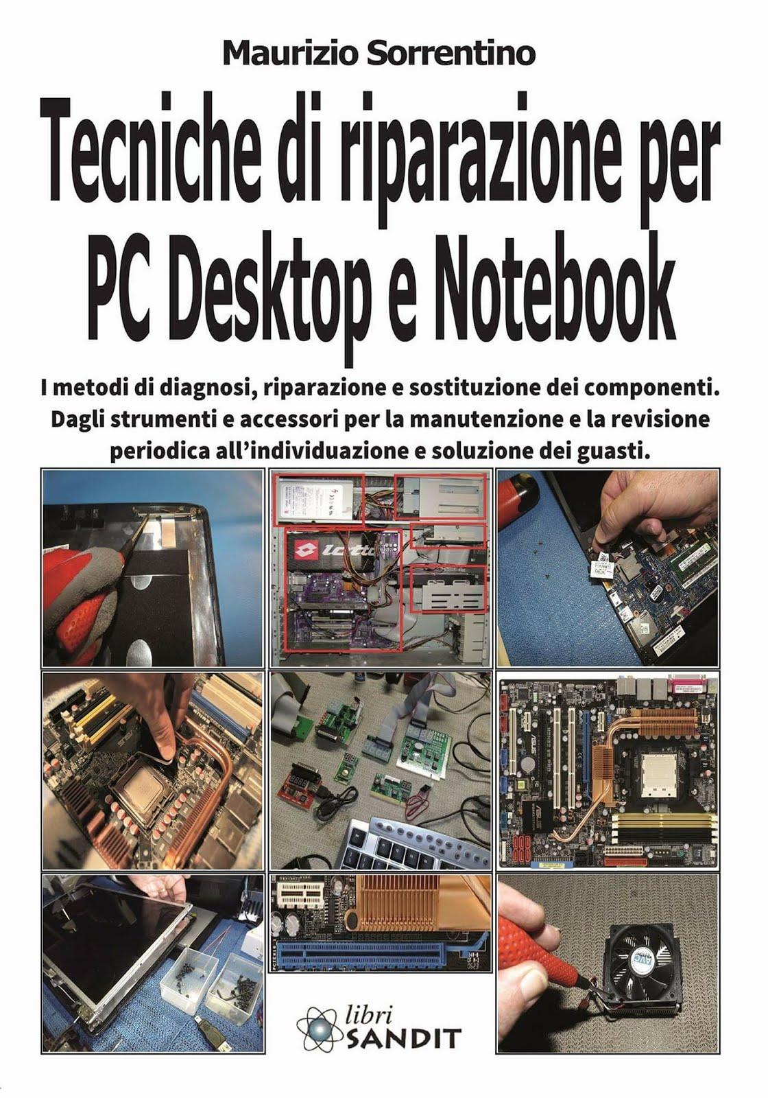 Manuale di diagnosi e riparazioni su PC Desktop e Notebook. Clicca sulla copertina del libro.