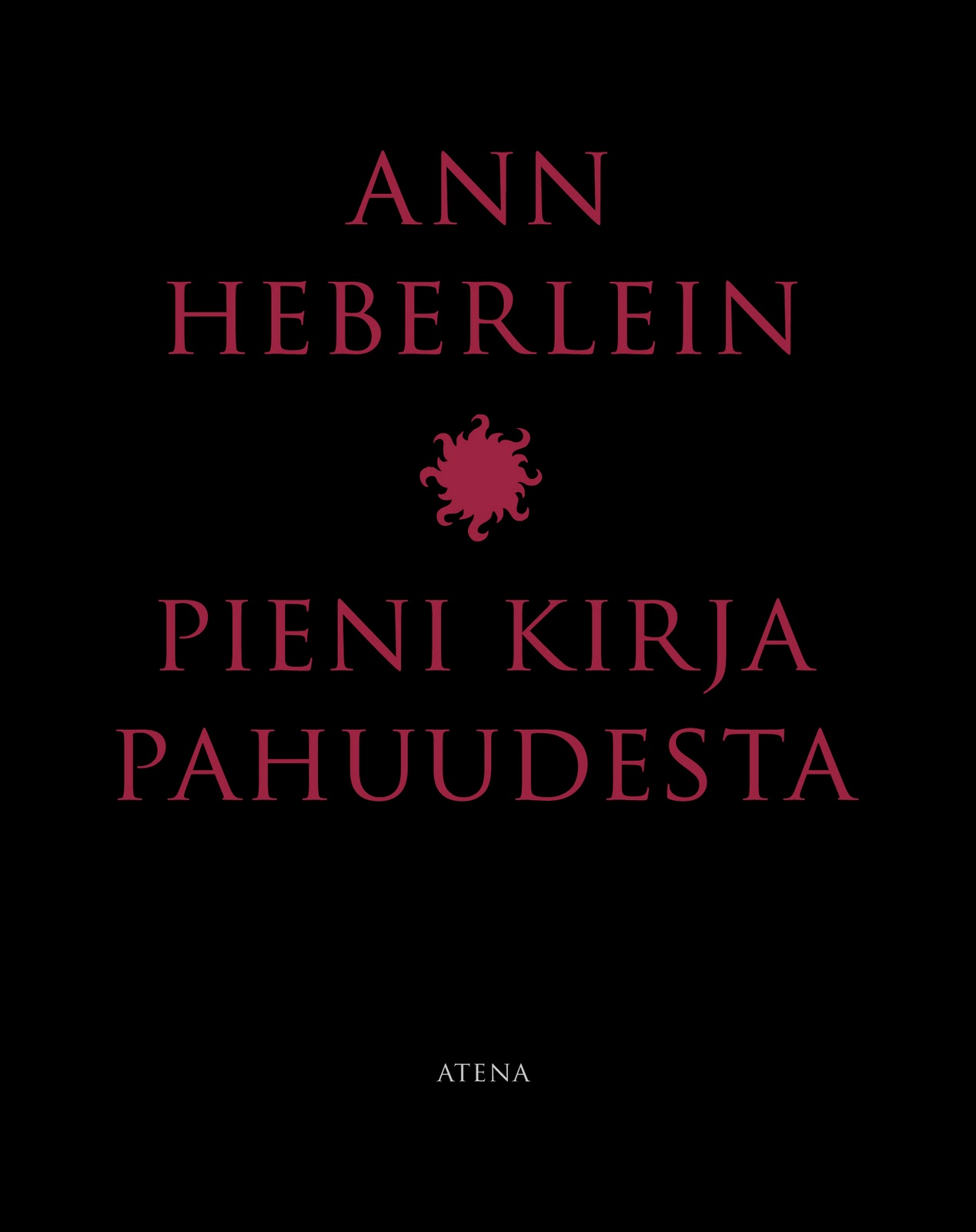 Kirjainten virrassa Ann Heberlein Pieni kirja pahuudesta