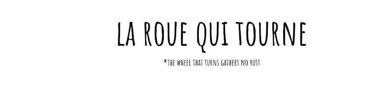 la roue qui tourne