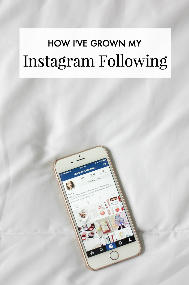 How I've Grown My Instagram Following | A Girl, Obsessed