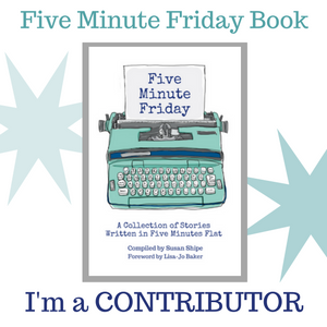 Get the Five Minute Friday Book