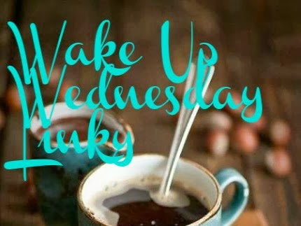 Wake Up Wednesday Linky #28