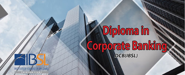 Diploma in Corporate Banking at IBSL