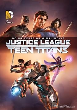 Liên Minh Công Lý Vs Nhóm Teen Titans