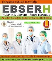 Apostila EBSERH Rio Grande (RS) Concurso HU/FURG para todas os cargos Enfermeiro, Técnico em enfermagem e Assistente Administrativo.