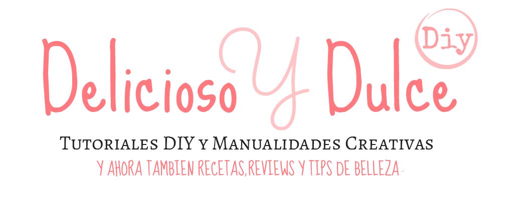 Delicioso y Dulce ( DIY Blog )