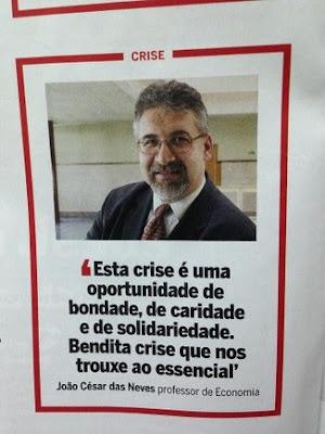 João César das Neves: «Esta crise é uma oportunidade de bondade, de caridade e de solidariedade. Bendita crise que nos trouxe ao essencial.»