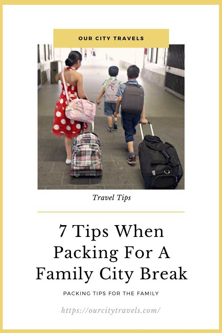 Before packing gets boring, let me point out some Tips When Packing For A Family City Break. Useful things to consider when stuffing a luggage for you and your kids.