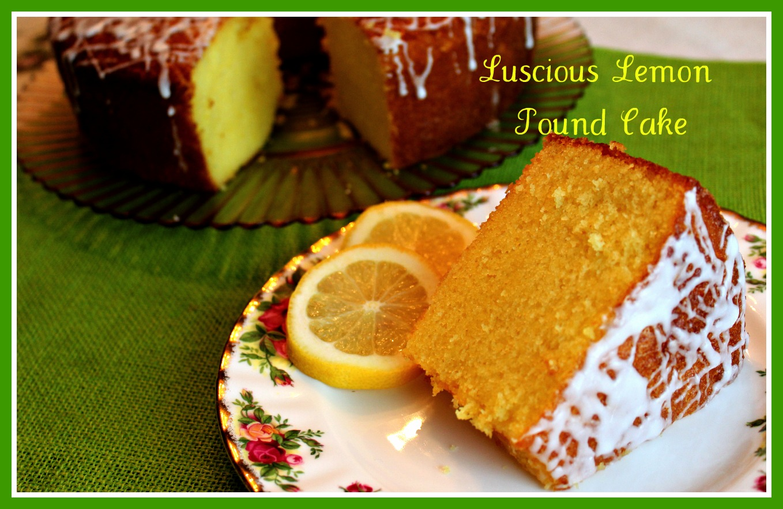 Sweet Tea And Cornbread Luscious Lemon Pound Cake