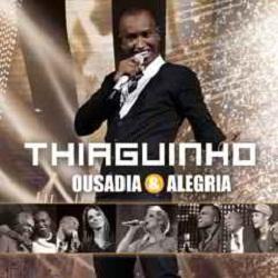 Baixar CD 15051859036038169068 Thiaguinho – Ousadia & Alegria 2012