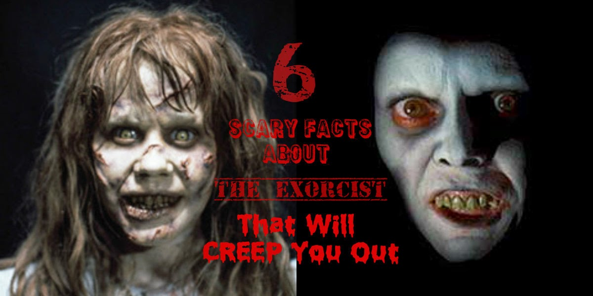 6 Scary Facts About The Exorcist That Will Creep You Out