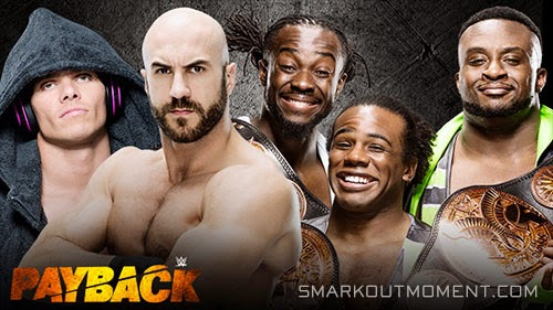 The New Day vs Tyson Kidd Cesaro Payback 2015 2 out of 3 Falls Match