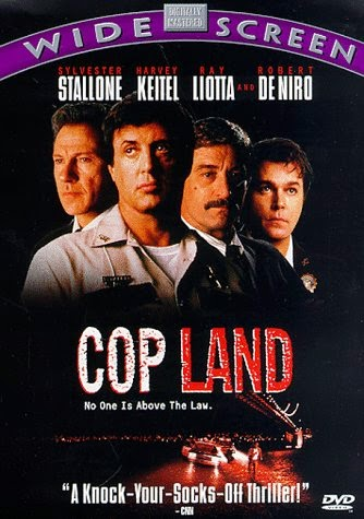 Cop Land (released in 1997) - Starring Sylvester Stallone, Harvey Keitel, Ray Liotta, Robert De Niro