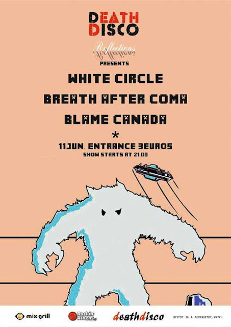 WHITE CIRCLE, BREATH AFTER COMA, BLAME CANADA: Πέμπτη 11 Ιουνίου @ Death Disco