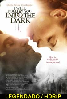 Assistir I Will Follow You Into the Dark Legendado 2013