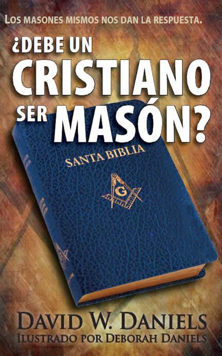 David W. Daniels-¿Debe Un Cristiano Ser Masón?-