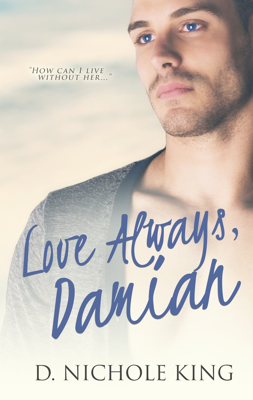 LOVE ALWAYS, DAMIAN