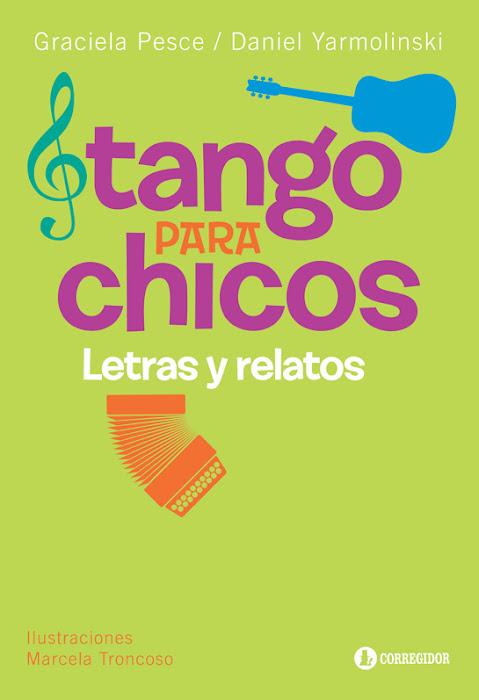 """Nuestro 2do libro: """"TANGO PARA CHICOS: Letras y Relatos."""" Ilustraciones de Marcela Troncoso"""