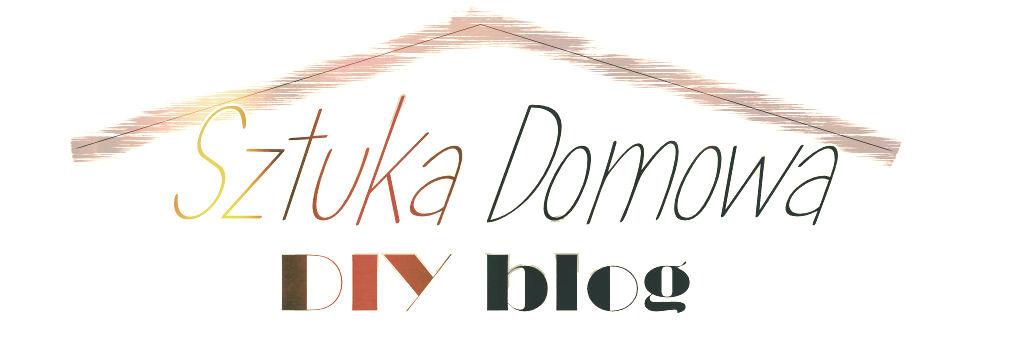 Sztuka domowa - DIY blog