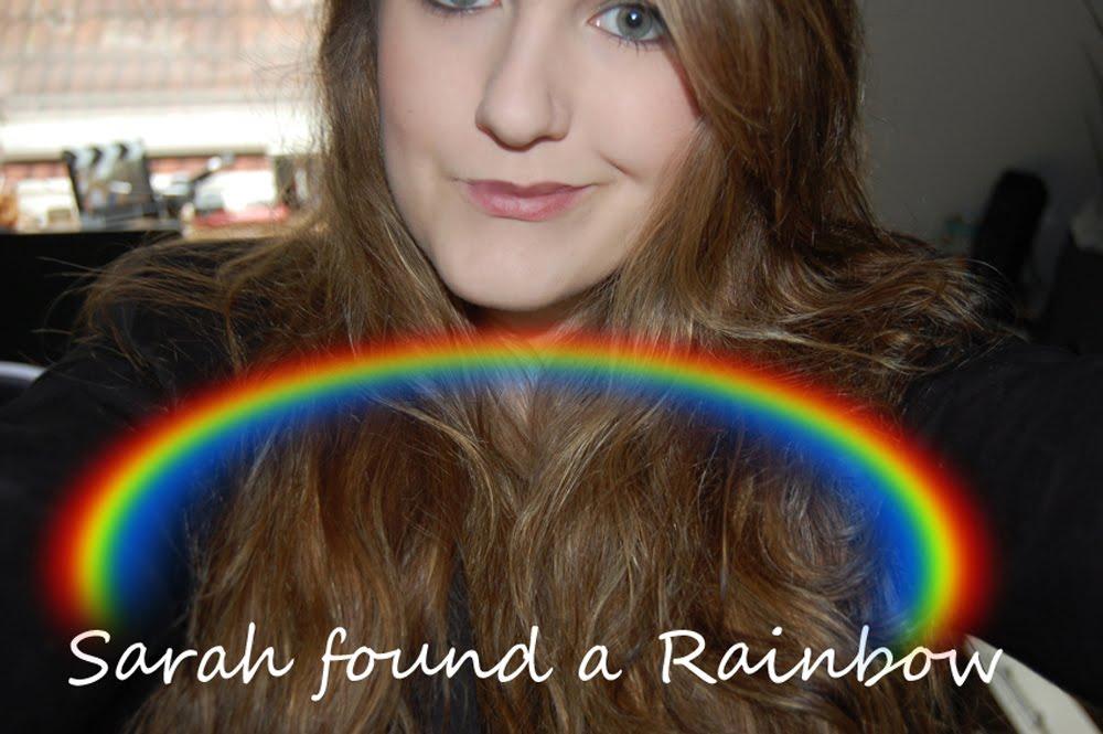 Sarah found a Rainbow :3
