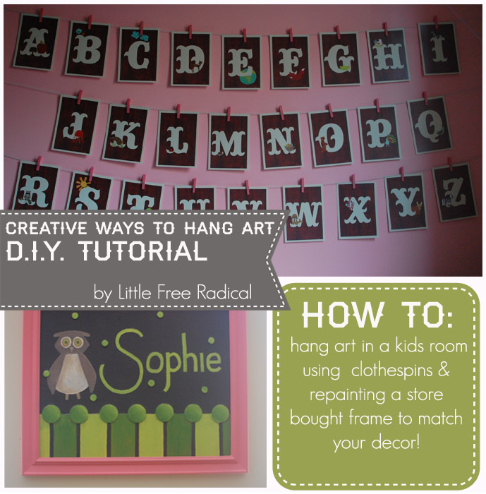 Little Free Radical Creative Ways To Hang Art D I Y