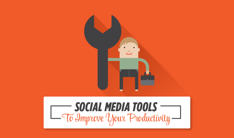 These 10 Awesome Tools Will Boost The Productivity Of Your Social Media Marketing Campaigns!