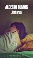 NOVELA - Alabanza  Alberto Olmos (Literatura Random House, 10 Abril 2014)  Ficción Contemporánea | Mayores de 18 años | Edición papel  PORTADA