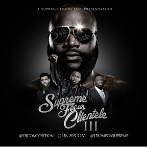 """SUPREME FOCUS CLIENTELE VOL. 3"" HOSTED BY DJ CAPCOM DJ COMPOSITION DJ OMEGA SUPREME"