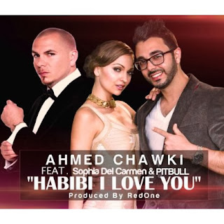 Ahmed Chawki - Habibi I love you (ft. Sophia Del Carmen & Pitbull)