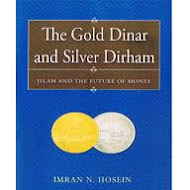 GOLD Dinar & SILVER Dirham, Islam & the Future of Money