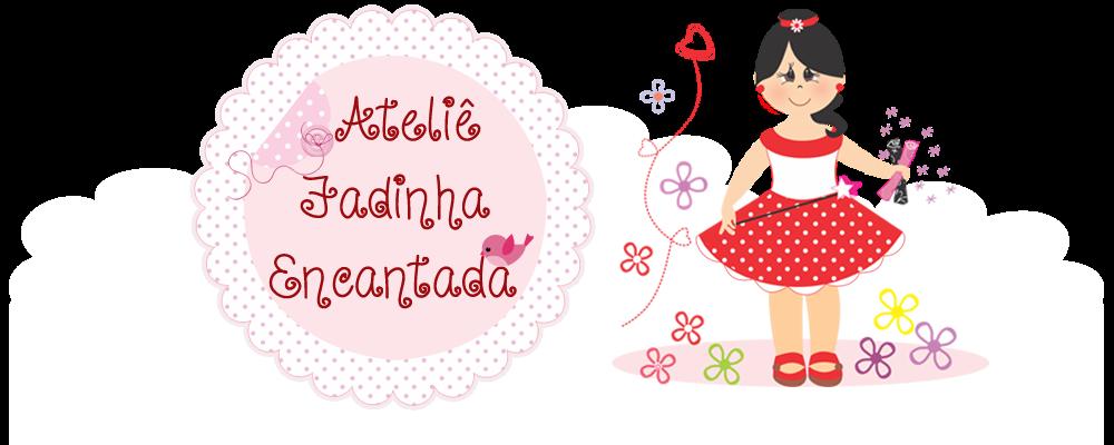 ATELIÊ FADINHA ENCANTADA