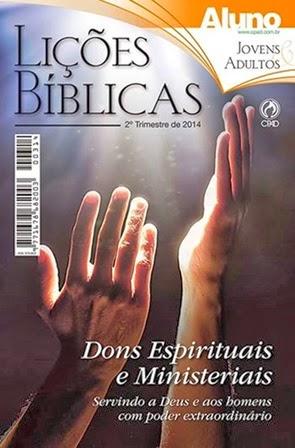 Lição Bíblica 2º Trimestre de 2014 Cpad (Aluno) - Dons Espirituais e Ministeriais - Elinaldo Renovato de Lima