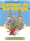¿Cómo sobrevivir en el Camino de Santiago? - Sergio Fidalgo, Carles Valls