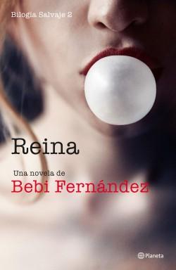 Reina, Bilogía Salvaje 2. Bebi Fernández