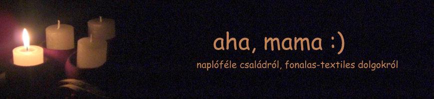 aha mama :)