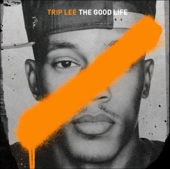 Trip Lee - The Good Life - Albumart - Image