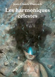 Les Harmoniques célestes -  Jean-Claude Dunyach