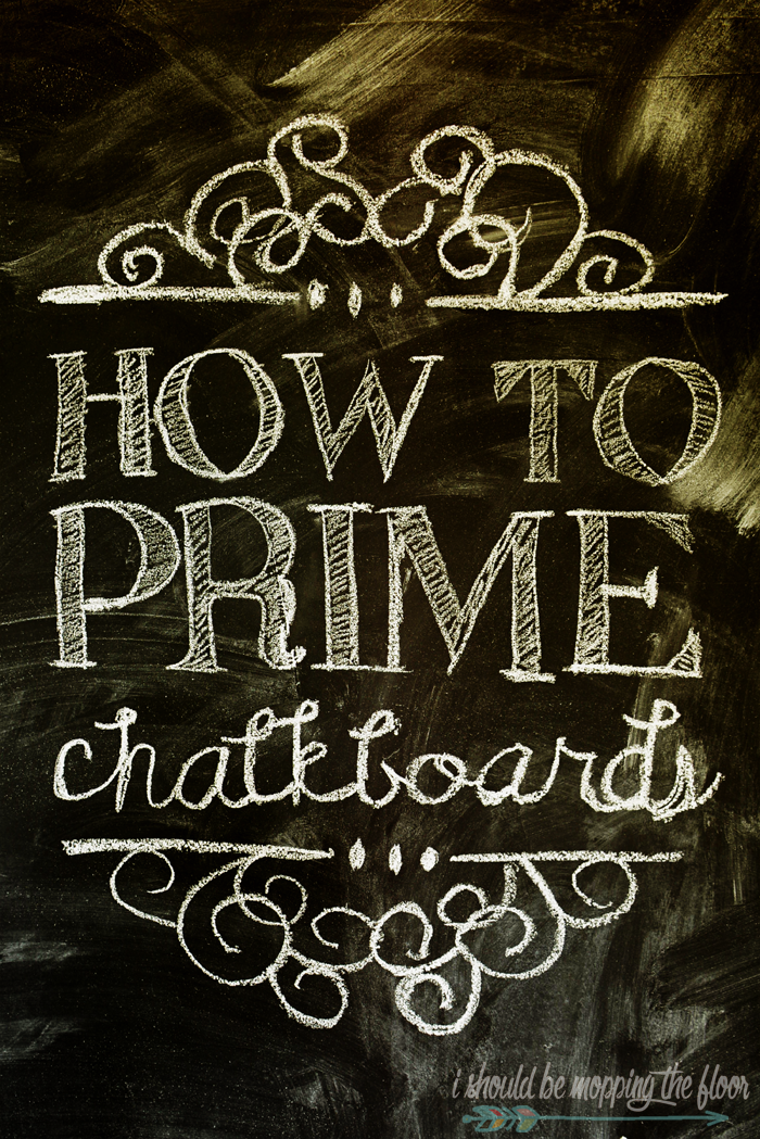 How To Prime A Chalkboard | Detailed steps for an important process after you use chalkboard paint.