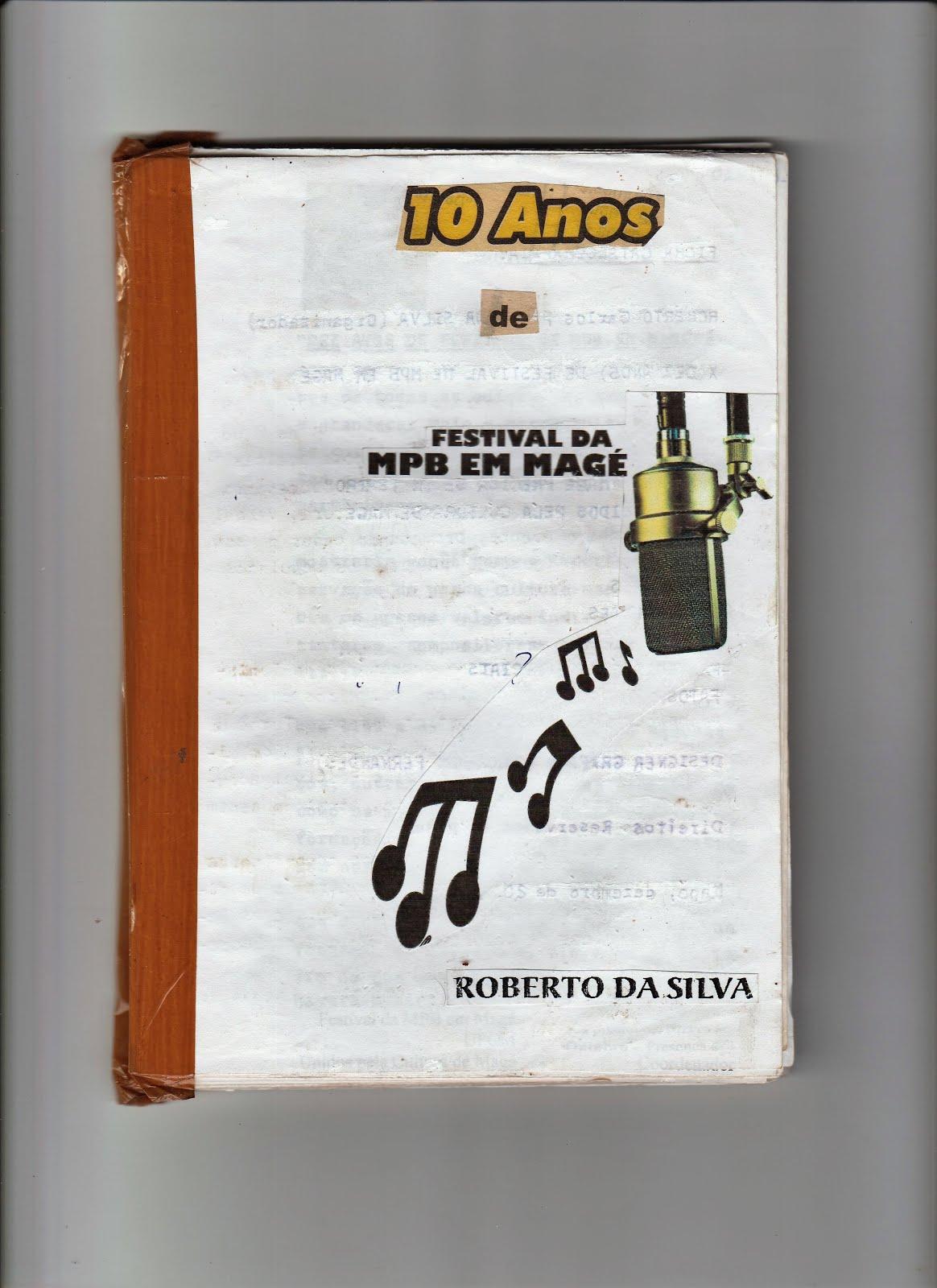 """""""10(dez) ANOS DE FESTIVAL DA MPB EM MAGÉ"""""""