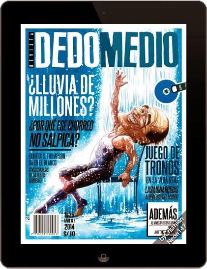 Revista Dedo medio (Nro 75 - 2014) ESPAÑOL - ¿Lluvia de millones? ¿Por qué ese chorreo no salpica?
