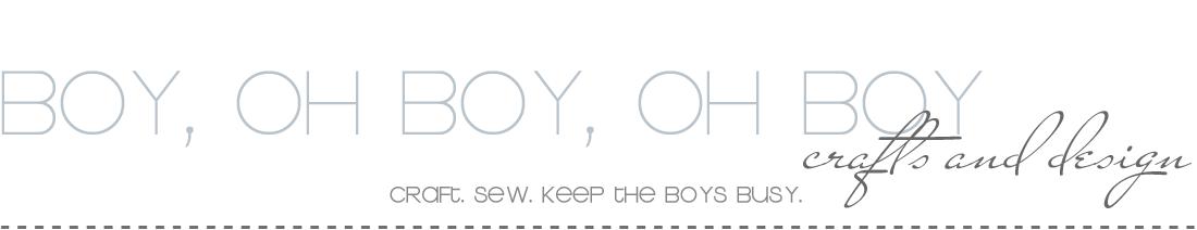 Boy, Oh Boy, Oh Boy Crafts