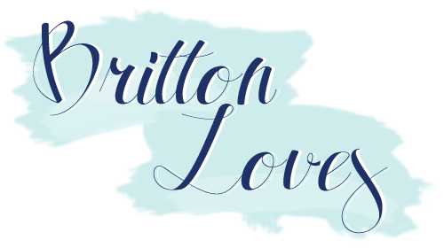 Britton Loves | Lifestyle, Beauty + Food Blog