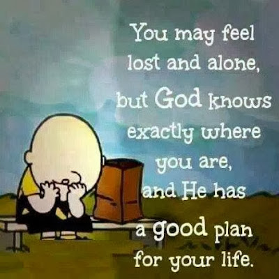 you may feel lost and alone but god knows exactly where