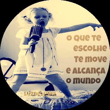 O que te escolhe, te move e alcança o mundo